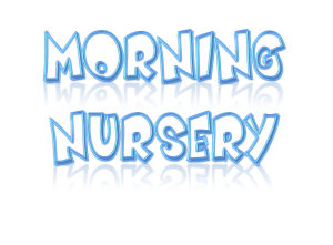 Morning Nursery