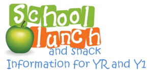 school lunch and snack information for YR and Y1